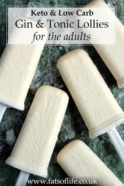 Low carb Gin & Tonic Lollies (for the adults)