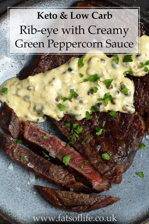 Rib-eye Steak with Creamy Green Peppercorn Sauce